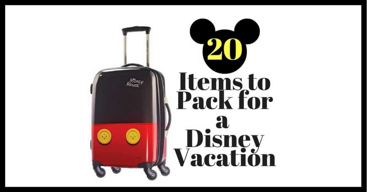 20 Things to Pack for a Disney Vacation