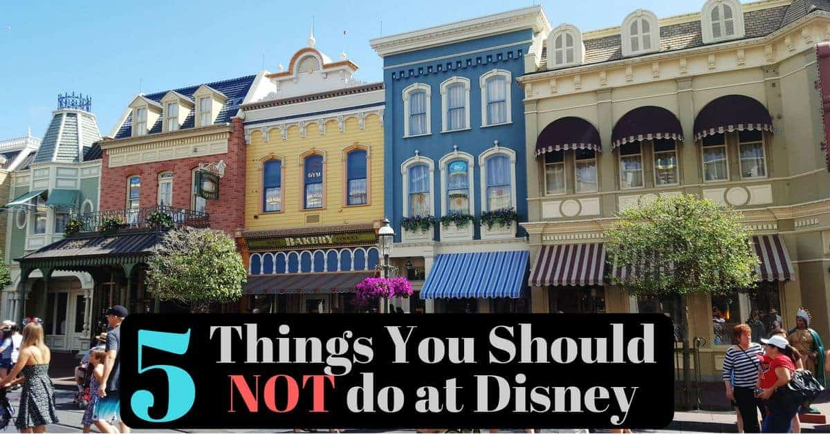Things You really shouldn't do at Disney Parks