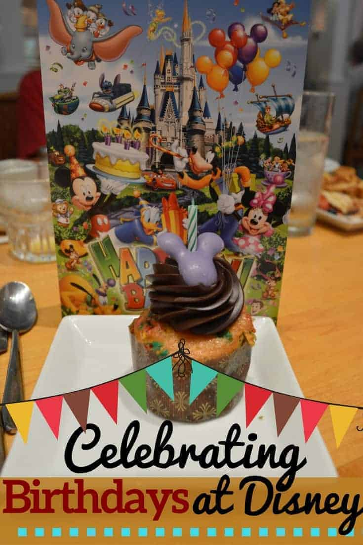 Celebrating a Birthday at Disney World: Everything You Want to Know