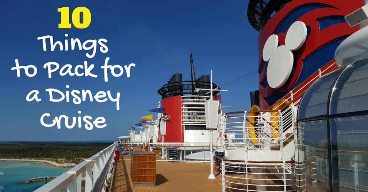 List Of What To Pack For A Disney Cruise