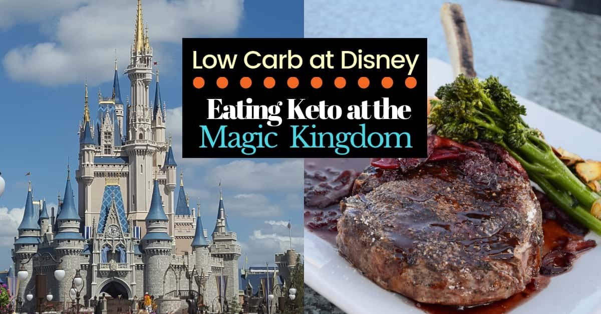 Low Carb Options at Magic Kingdom